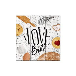 Love Bake Ahşap Tablo
